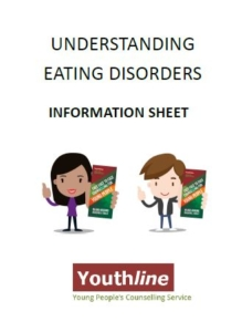 Read Youthline's information sheet to understanding Eating Disorders